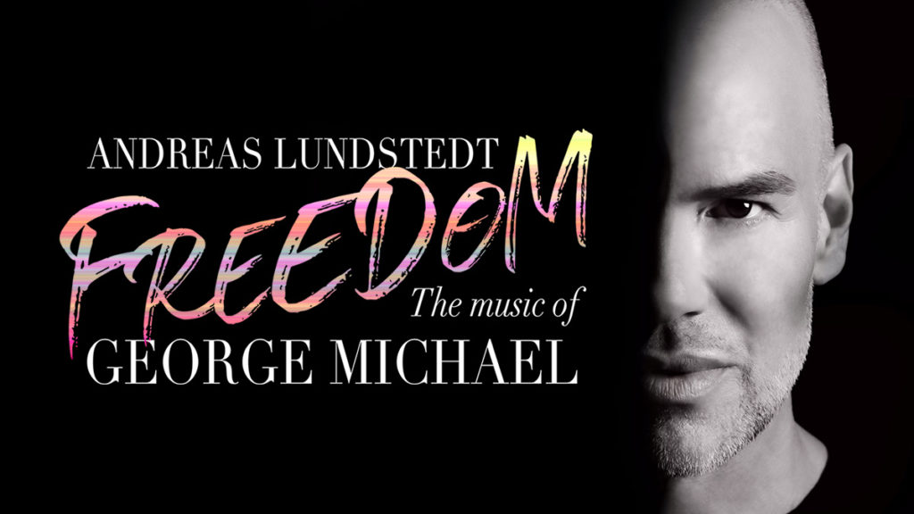 Andreas Lundstedt: FREEDOM - The music of George Michael